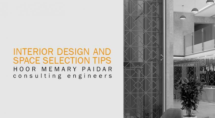 Interior Design and Space Selection Tips